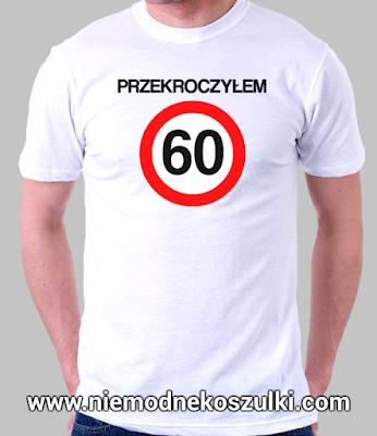 Koszulka Przekroczyłem 60 - prezent na 60 urodziny