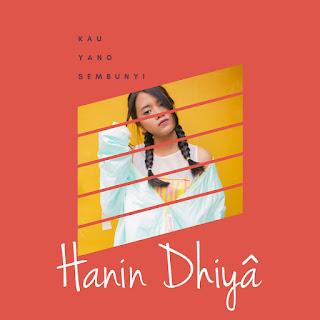 Hanin Dhiya - Kau Yang Sembunyi - Single