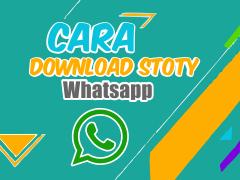 Trik Download Story Whatsapp dengan Mudah