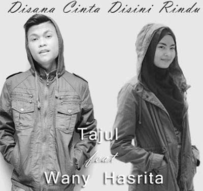 Image result for Lirik Lagu Disana Cinta Disini Rindu Tajul Ft. Wany Hasrita