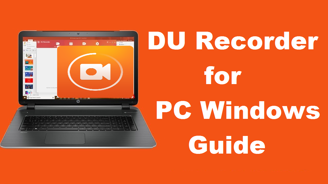 Du Recorder For Pc Windows 7 8 10 Xp Mac Free Download