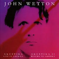 John Wetton's Akustika/Akustika II