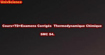 Cours+TD+Examens Corrigés Thermodynamique Chimique SMC S4.
