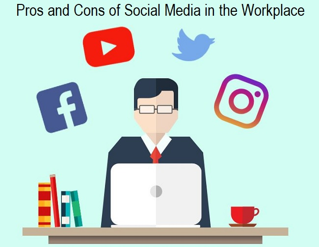 Pros and Cons of Social Media in the Workplace