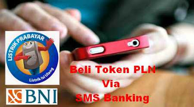 Panduan Cara Membeli Token PLN atau Pulsa Listrik dengan Layanan Sms Banking Bank BNI
