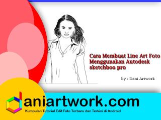 Cara Membuat Line Art Foto Menggunakan Autodesk Sketchbook Pro
