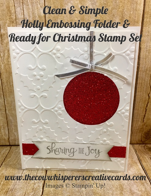 Clean & Simple, Holly Embossing Folder, Ready For Christmas, Card