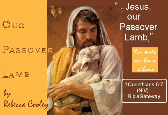 Daily Love Walk: OUR PASSOVER LAMB / Jesus, Our Passover Lamb