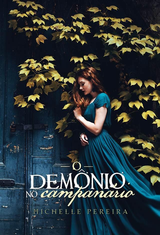 """Primeiras Impressões: """"O demônio no campanário"""", Michelle Pereira"""
