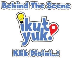 Behind The Scene Ikut Yuk!