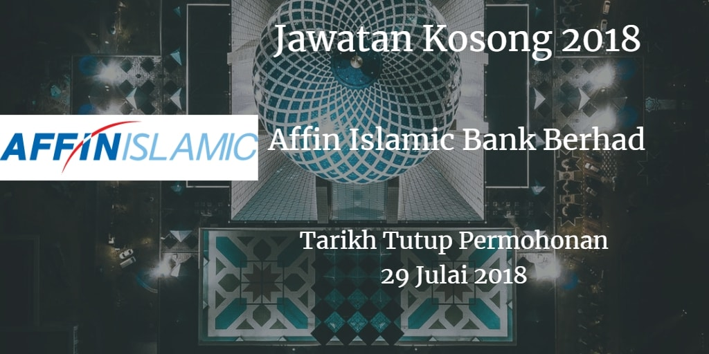 Jawatan Kosong Affin Islamic Bank Berhad 29 Julai 2018