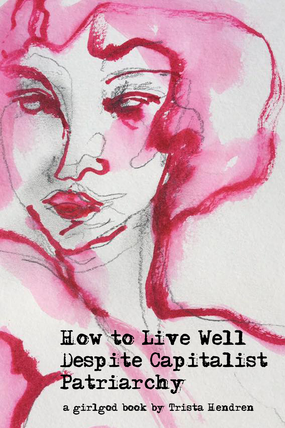How to Live Well Despite Capitalist Patriarchy
