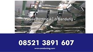 Jasa Ducting AC Bandung - AHLI 100%