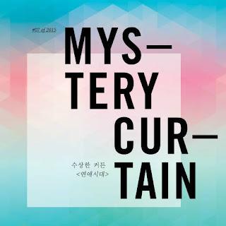 [Single] MYSTERY CURTAIN - 수상한 커튼의 일년 #07 Of 2015 : 연애시대