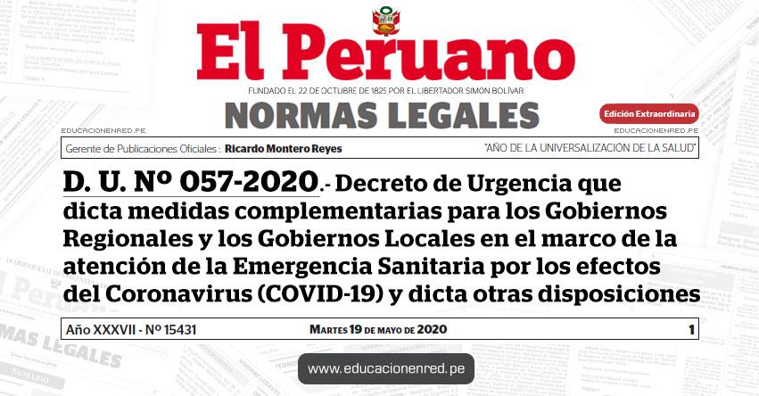 D. U. Nº 057-2020.- Decreto de Urgencia que dicta medidas complementarias para los Gobiernos Regionales y los Gobiernos Locales en el marco de la atención de la Emergencia Sanitaria por los efectos del Coronavirus (COVID-19) y dicta otras disposiciones