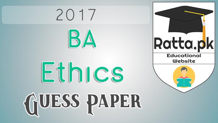 BA Ethics Guess Paper 2017
