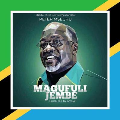 Download Mp3 | Peter Msechu - Magufuli Jembe