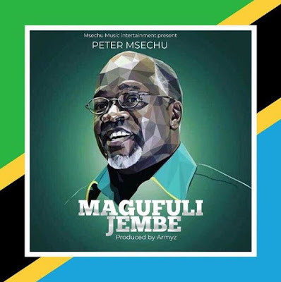 Download Mp3 | Peter Msechu - Magufuli Jembe