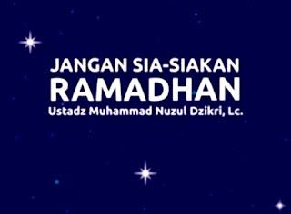 Amalan dan Keutamaan Bulan Rhamadhan Menurut Qur'an Hadist