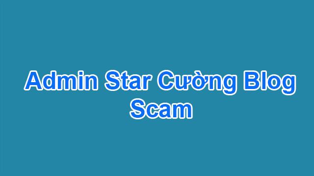 Admin Star Cường Scam