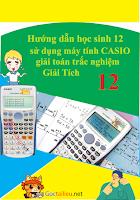 giải đề thi minh họa môn toán 2018 bằng máy tính casio  các phương pháp giải toán trên máy tính casio thpt  giải đề minh họa toán 2018 bằng máy tính  giải toán casio  giải toán bằng máy tính casio fx 570vn plus lớp 12
