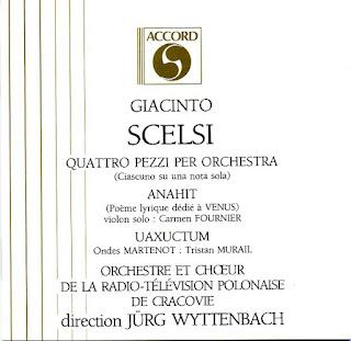 Giacinto Scelsi, Quattro pezzi per orchestra, Anahit, Uaxuctum, Accord