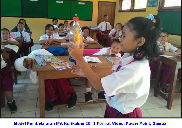 Download Model Pembelajaran IPA Kurikulum 2013 Format Video, Power Point, Gambar