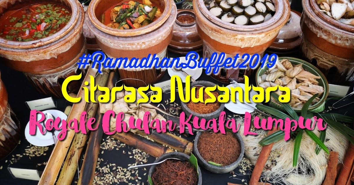 Ramadhanbuffet2019 Royale Chulan Kuala Lumpur Citarasa Nusantara Mytravellicious Food Travel Blog Malaysia