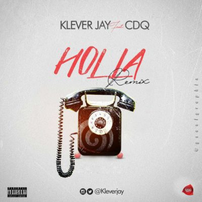 Klever Jay – Holla (Remix) ft. CDQ [New Song] mp3made.com.ng