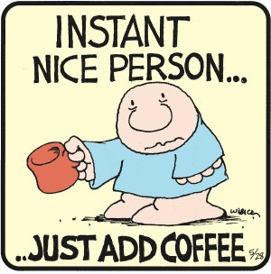 Hilarious Instant Nice Person Add Coffee Picture