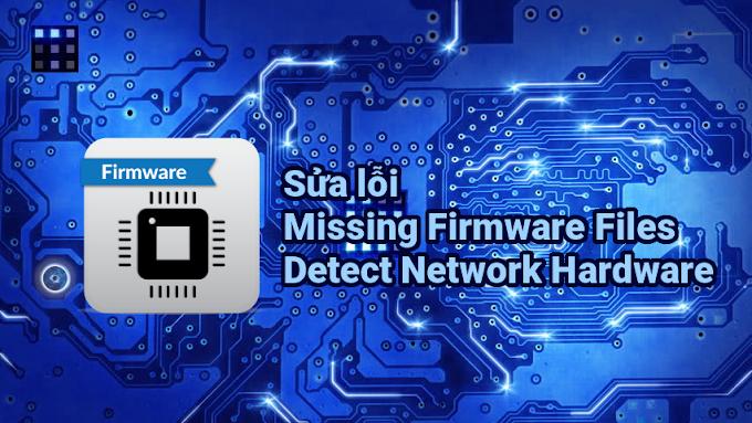 Khắc phục lỗi Missing firmware files khi cài đặt Kali Linux
