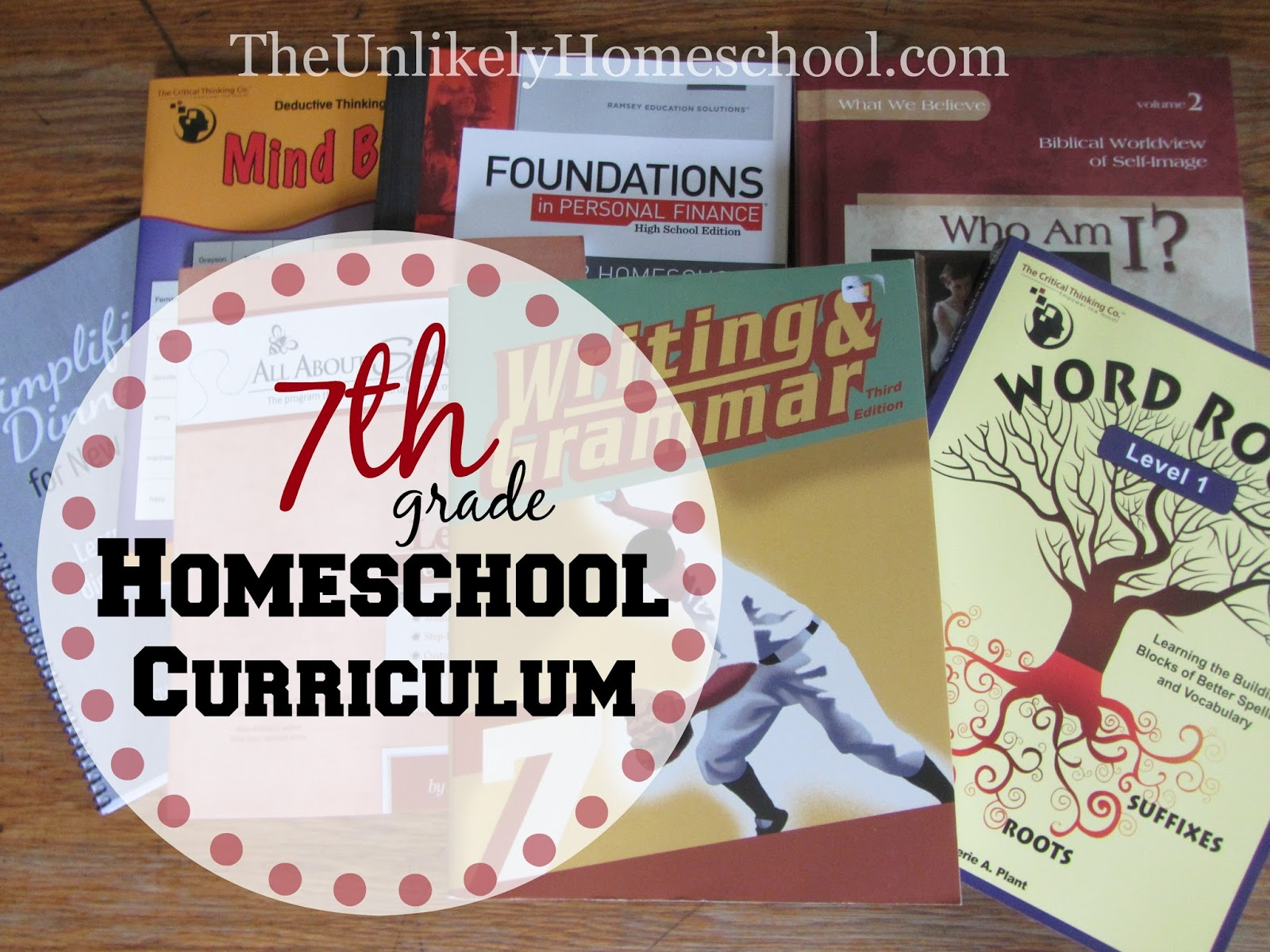 The Unlikely Homeschool 7th Grade Homeschool Curriculum