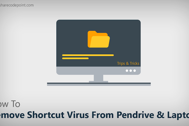How to remove shortcut virus from pendrive & laptop using command prompt without any software