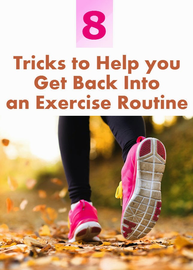 Best 8 Tricks To Help You Get Back Into An Exercise Routine Best Health Tips