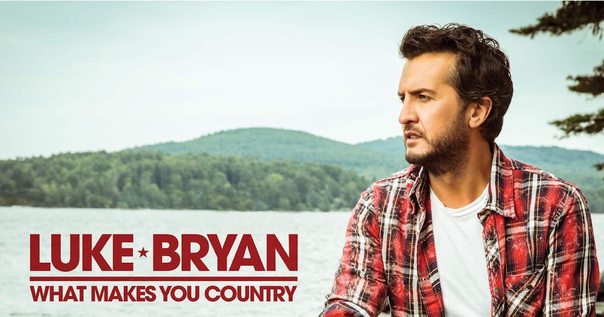 What Makes You Country Lyrics – Luke Bryan