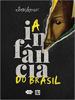A Infância no Brasil - a história do Brasil por um viés diferente.