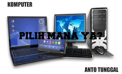 Bingung Pilih Laptop atau Komputer? Ini Penjelasannya