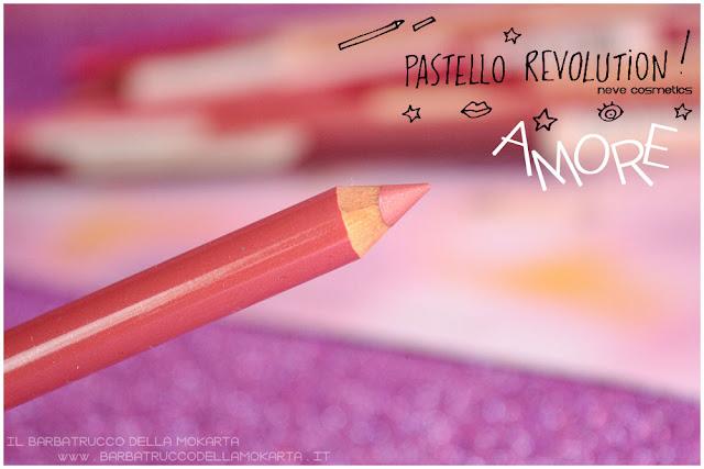 amore BioPastello labbra Neve Cosmetics  pastello revolution