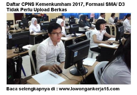 Daftar CPNS Kemenkumham 2017, Formasi SMA/ D3 Tidak Perlu Upload Berkas