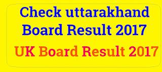 Uk Board Result 2017 10th & 12th Uttarakhand Results Check Online