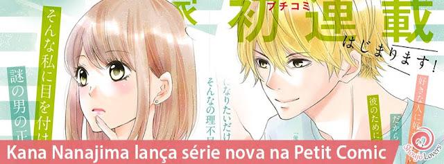 A autora Kana Nanajima começou sua série intitulada Cinderela Concierge, na revista Petit Comic #8, lançada dia 6 de julho.