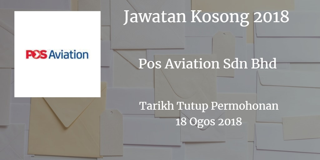 Jawatan Kosong Pos Aviation Sdn Bhd 18 Ogos 2018