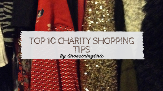shoestring chic charity shopping my top 10 tips