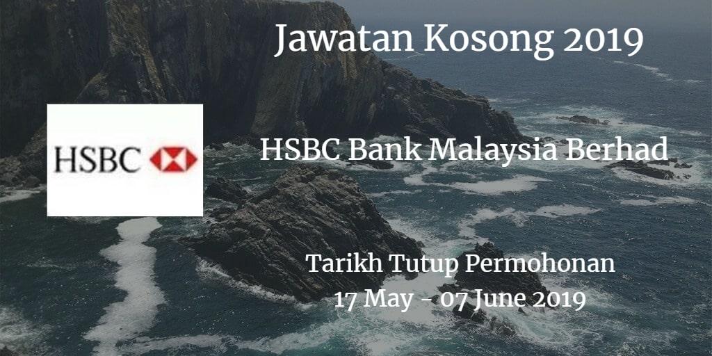 Jawatan Kosong HSBC Bank Malaysia Berhad 17 May - 07 June 2019