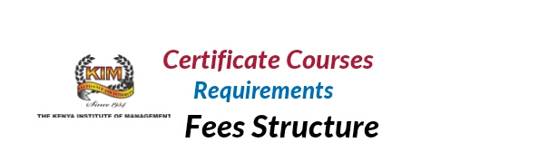 Kenya Institute of management certificate courses fees qualifications