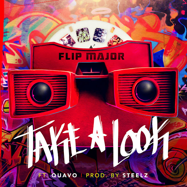 Flip Major - Take a look (feat. Quavo) - Single Cover