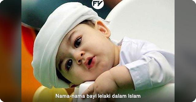 Senarai Nama-Nama Bayi Lelaki Dalam Islam