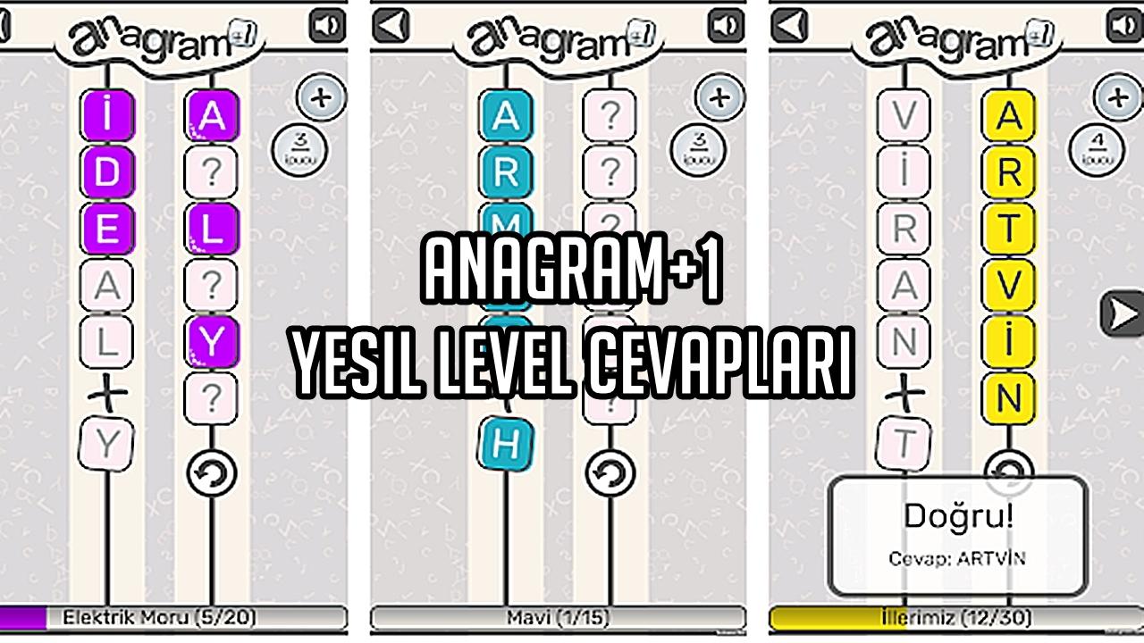 Anagram+1 Yeşil Level Cevaplar