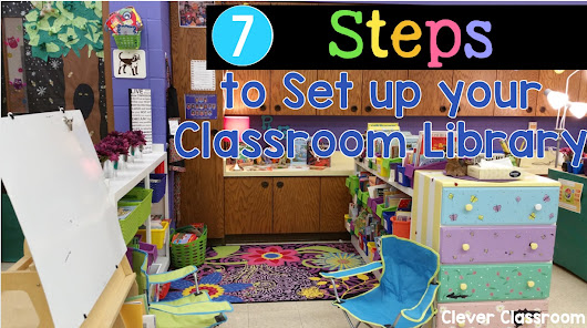 7 Steps to Set up your Classroom Library
