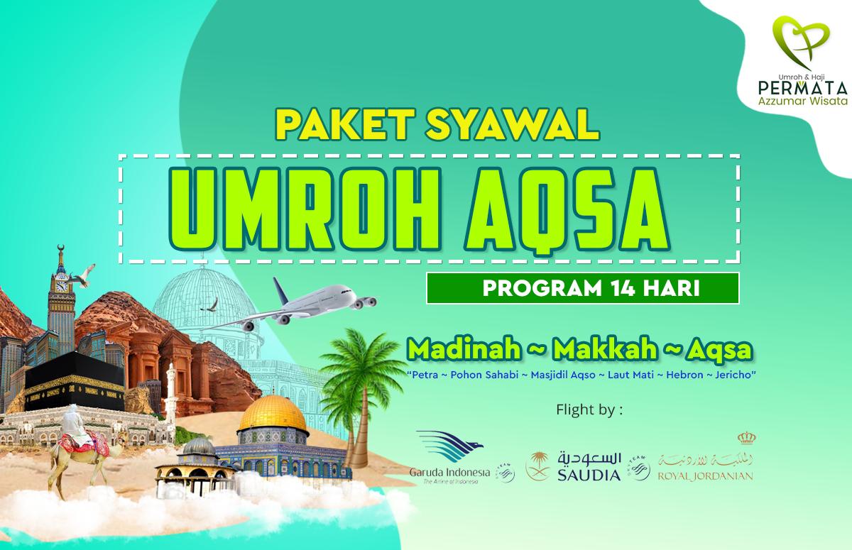 Promo Paket Umroh plus aqso Biaya Murah Jadwal Bulan Syawal Lebaran